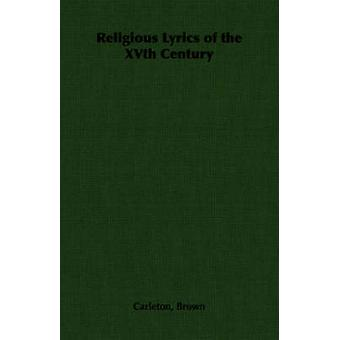 Religious Lyrics of the Xvth Century by Brown & Carleton