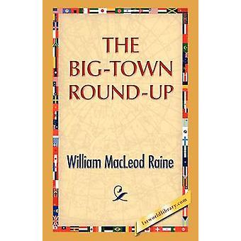 The BigTown RoundUp by Raine & William M.