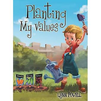 Planting My Values by Powell & Lynn