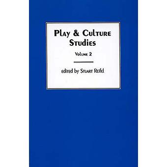 Play  Culture Studies Volume 2 Play Contexts Revisited by Reifel & Stuart