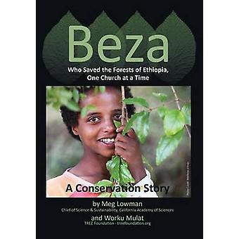 Bèze, qui a sauvé les forêts d'Éthiopie une église à une histoire de Conservation de temps A par Lowman & Meg