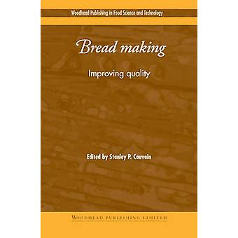 Bread Making Improving Quality by Cauvain & Stanley P.