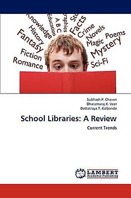 School Libraries A Review by Chavan & Subhash P.
