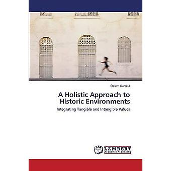 A Holistic Approach to Historic Environments by Karakul Ozlem