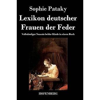 Lexikon Deutscher Frauen der Feder von Sophie Pataky