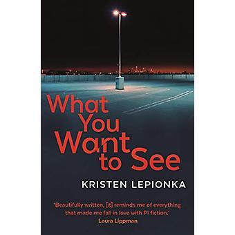 Was Sie sehen wollen, von Kristen Lepionka - 9780571336159 Buch