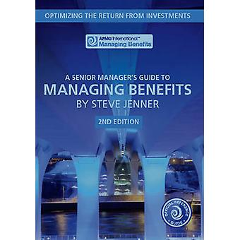 A Senior Manager's Guide to Managing Benefits - Optimizing the Return