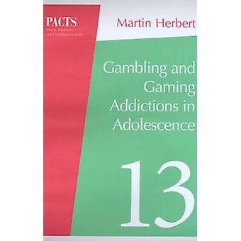 Gambling and Gaming Addictions in Adolescence (2nd Revised edition) b