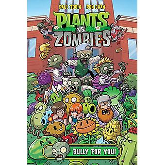 Plants vs Zombies Volume 3 - Bully for You by Paul Tobin - Ron Chan -