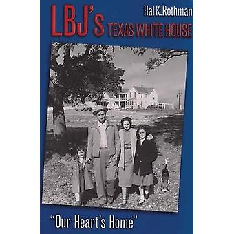 LBJ's Texas White House - Our Heart's Home. by LBJ's Texas White House