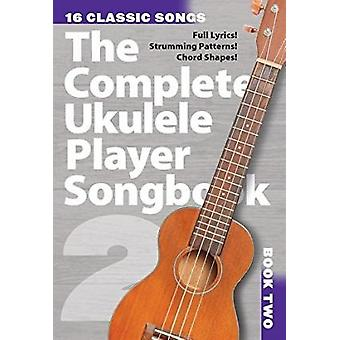 The Complete Ukulele Player Songbook 2 - Book 2 - 9781783059393 Book