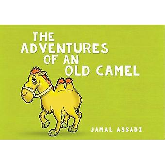 The Adventures of an Old Camel by Jamal Assadi - 9781848979574 Book