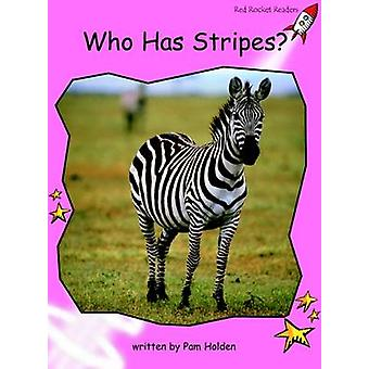 Who Has Stripes? - Pre-reading (International edition) by Pam Holden -