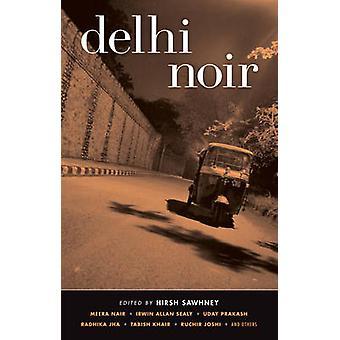 Delhi Noir by Hirsh Sawnhey - 9781933354781 Book