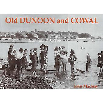 Old Dunoon and Cowal by John Macleay - 9781840332223 Book