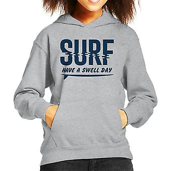 London Banter Have A Swell Day Surf Kid's Hooded Sweatshirt