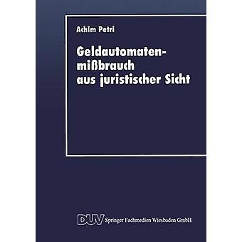 Geldautomatenmibrauch aus juristischer Sicht by Petri & Achim