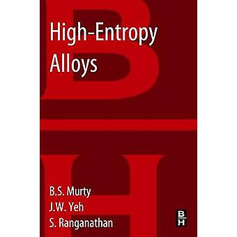 HighEntropy Alloys by Murty & B. S.