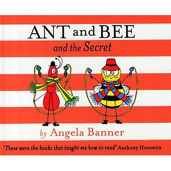 Ant and Bee and the Secret (Hardcover) by Banner Angela