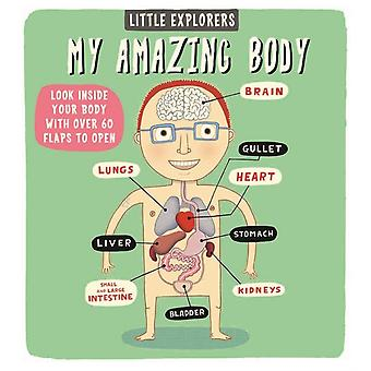 Little Explorers My Amazing Body (Hardcover) by Martin Ruth Sanders Allan
