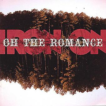 Iron on - Oh the Romance [CD] USA import