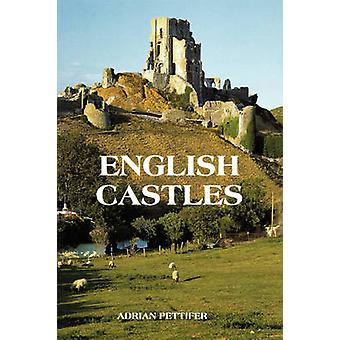 English Castles A Guide by Counties by Pettifer & Adrian