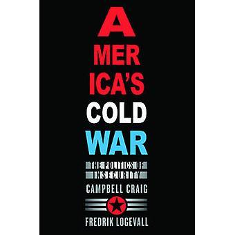 A guerra da América fria - a política de insegurança por Campbell Craig - Fr