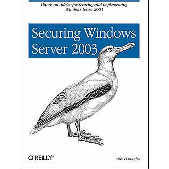Securing Windows Server 2003 by Mike Danseglio - 9780596006853 Book