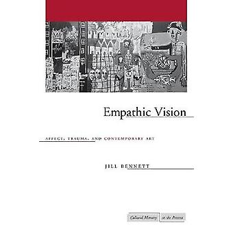 Empathic Vision - Affect - Trauma - and Contemporary Art by Jill Benne