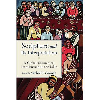 Scripture and Its Interpretation - A Global - Ecumenical Introduction