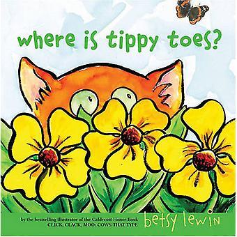 Gdzie jest Tippy Toes? przez Betsy Lewin - Betsy Lewin - 9781416938088 książki