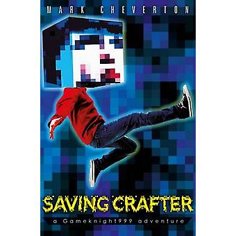 Saving Crafter - a Gameknight999 Adventure by Mark Cheverton - 9781471