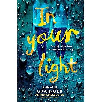 In Your Light by Annalie Grainger - 9781471122941 Book