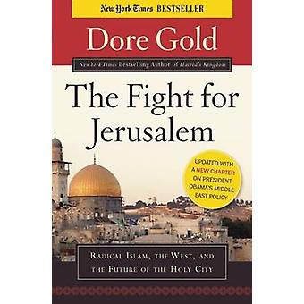 The Fight for Jerusalem - Radical Islam - the West - and the Future of
