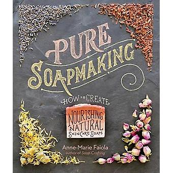 Pure Soapmaking by Anne-Marie Faiola - 9781612125336 Book