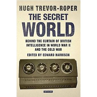 The Secret World - Behind the Curtain of British Intelligence in World