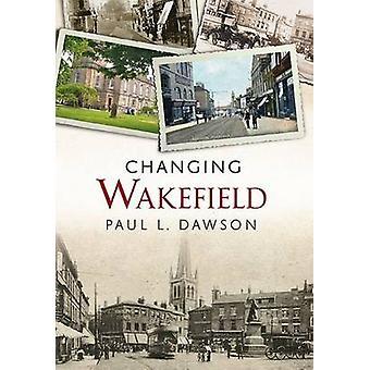 Changement de Wakefield de Paul L. Dawson - Book 9781781552742