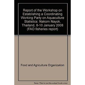 Report of the Workshop on Establishing a Coordinating Working Party o