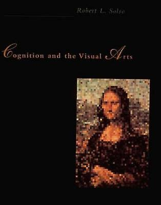 Cognition and the Visual Arts by Robert L. Solso - 9780262691864 Book
