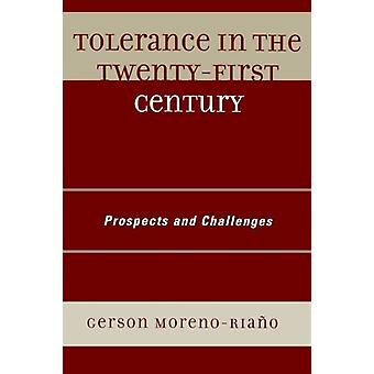 Tolerance in the 21st Century - Prospects and Challenges by Gerson Mor