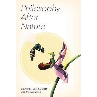 Philosophy After Nature by Rosi Braidotti - Rick Dolphijn - 978178660