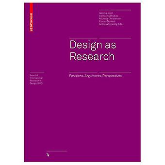 Design as Research - Positions - Arguments - Perspectives by Gesche Jo