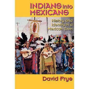 Indianer in Mexikaner - Geschichte und Identität in einer mexikanischen Stadt von Davi
