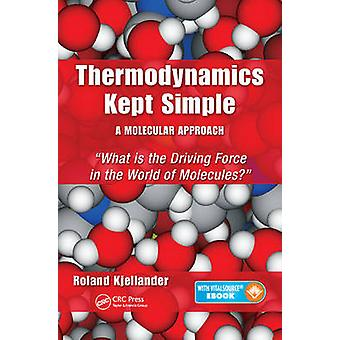 Thermodynamics Kept Simple - A Molecular Approach - What is the Drivin