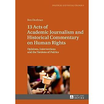 13 Acts of Academic Journalism and Historical Commentary on Human Rig