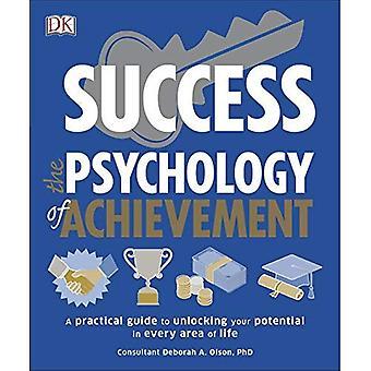 Framgång psykologi prestation: en praktisk guide till att frigöra potentialen i varje område av livet