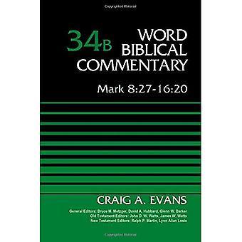 Mark 8:27-16:20, Volume 34b (Word Biblical Commentary)