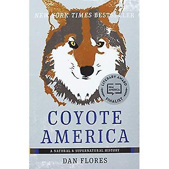 Coyote America: A Natural and�Supernatural History