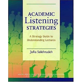 Academic Listening Strategies: A Guide to Understanding Lectures (Michigan Series in English for Academic & Professional Purposes (Paperback))