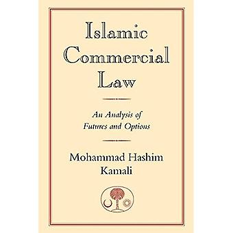 Islamic Commercial Law: An Analysis of Futures and Options (I.B.Tauris in Association With the Islamic Texts Society)